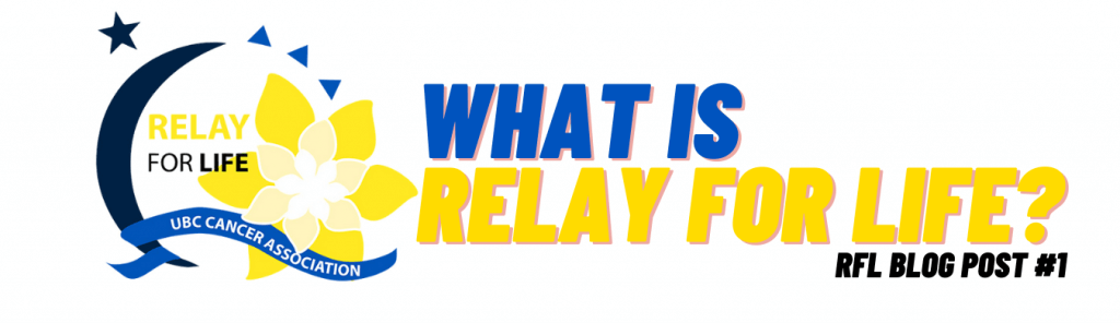 RFL Blog Post #1: What is Relay For Life?